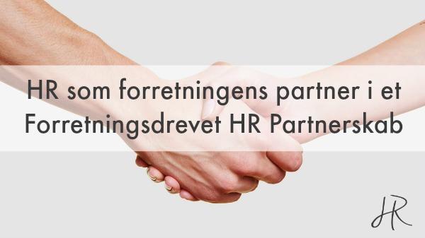 HR som forretningens partner - Forretningsdrevet HR Partnerskab